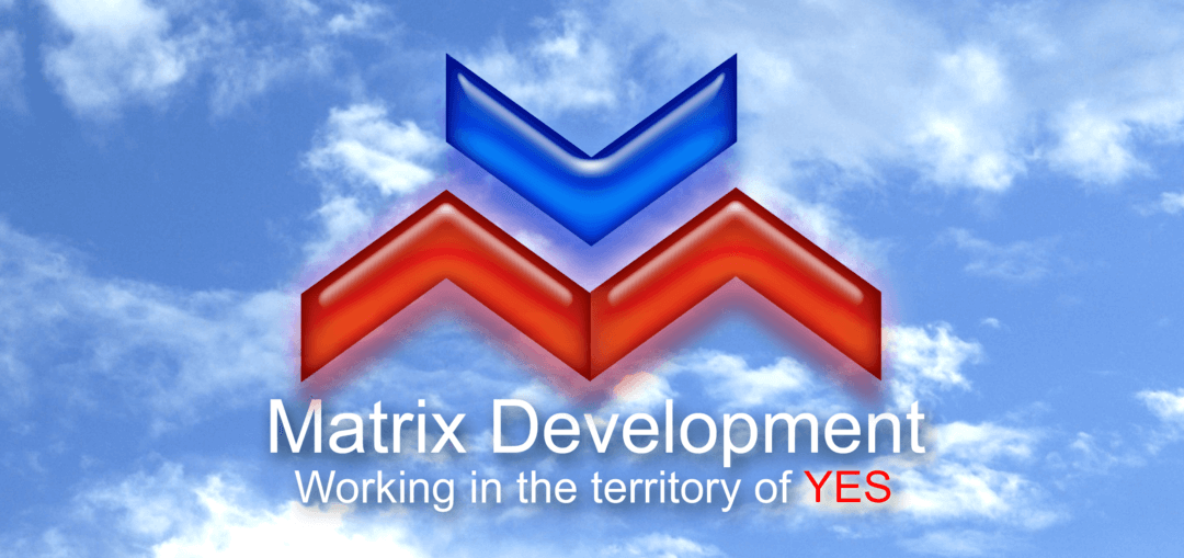 Matrix Development - working in the territory of YES